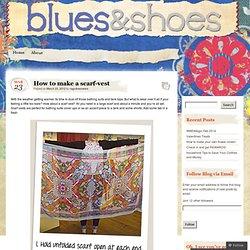 How to make a scarf-vest « bluesandshoes