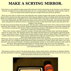 Make a scrying mirror.