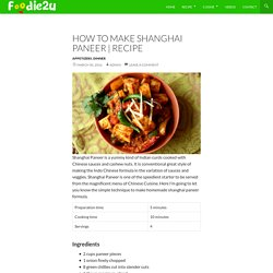 How to make Shanghai Paneer