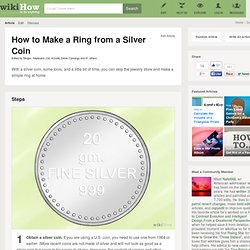 How to Make a Ring from a Silver Coin: 6 steps (with video)