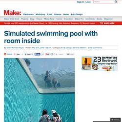 Make: Online : Simulated swimming pool with room inside