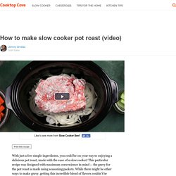How to make slow cooker pot roast (video)