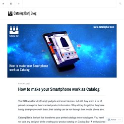 How to make your Smartphone work as Catalog – Catalog Bar Blog