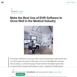 Make the Best Use of EHR Software to Grow Well in the Medical Industry