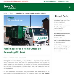 Make Space For a Home Office By Removing Old Junk