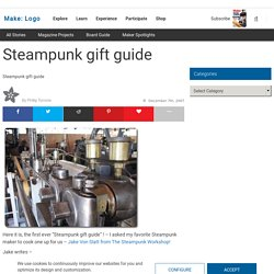Make: Online : Steampunk gift guide