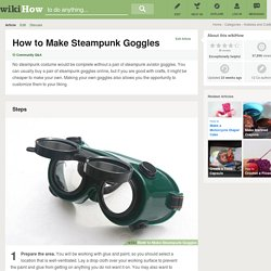 How to Make Steampunk Goggles: 15 Steps