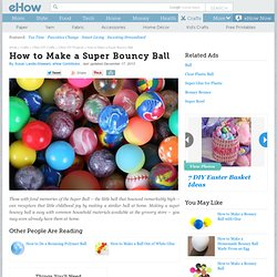 How to Make a Super Bouncy Ball