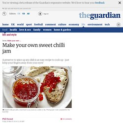 Make your own sweet chilli jam