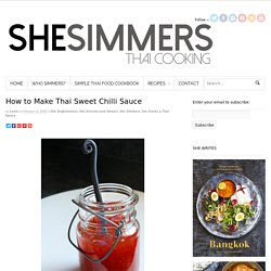 How to Make Thai Sweet Chili SauceSheSimmers