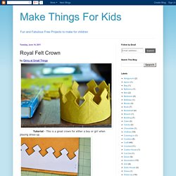 Make Things For Kids: Royal Felt Crown
