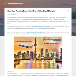 Make Your Traveling Dream Come True with the City of Shanghai