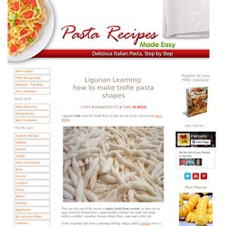 How To Make Trofie Pasta Shapes - Trofie Al Pesto