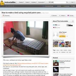 Make A Bed Frame From Old Paint Cans