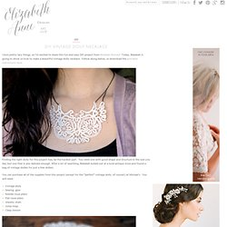 How To Make a Vintage Doily Necklace | Inspirations & Creations - Elizabeth Anne Designs: The Wedding Blog