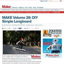 MAKE Volume 26: DIY Simple Longboard
