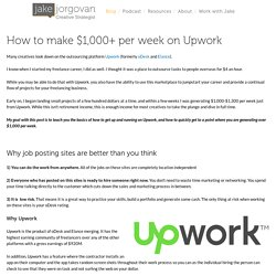How to make $1,000+ per week on Upwork — Jake Jorgovan