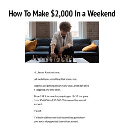 How To Make $2k In a Weekend — The Altucher Report
