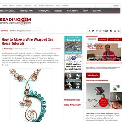 How to Make a Wire Wrapped Sea Horse Tutorials