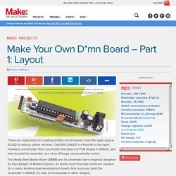 Make Your Own D*mn Board – Part 1: Layout