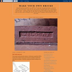 Make Your Own Bricks: My brick presses