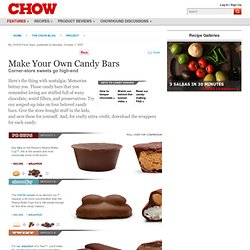 Make Your Own Candy Bars - Project - Food News - CHOW