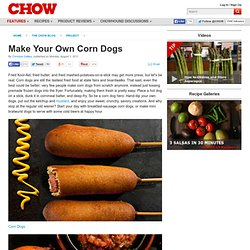 Make Your Own Corn Dogs - Project