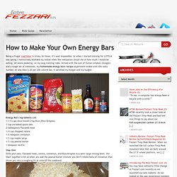 How to Make Your Own Energy Bars | Fezzari.com