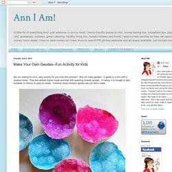 Ann I Am!: Make Your Own Geodes