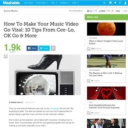 How To Make Your Music Video Go Viral: 10 Tips From Cee-Lo, OK Go & More
