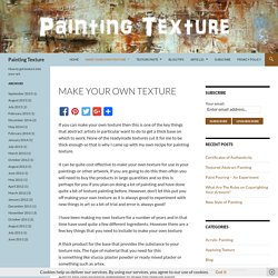 Make Your Own Texture - Painting Texture
