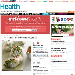 How to Make Your Own Spring Rolls