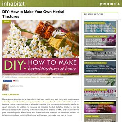 DIY: How to Make Your Own Tinctures from Herbs at Home