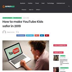 How to make YouTube Kids safer in 2019 - Kid Safe Youtube Alternative