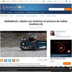 Makeblock, robots con Arduino al alcance de todos: Análisis (II)