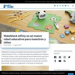 Makeblock mTiny es un nuevo robot educativo para maestros y niños