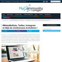 #MakeMeStats, Twitter, Instagram et de pleins de nouveautés !