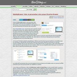 MakeMyBrowser. Créer et personnaliser votre propre Chromium Browser
