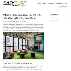 Safe Home Makeover Ideas Using Artificial Grass in Atlanta GA