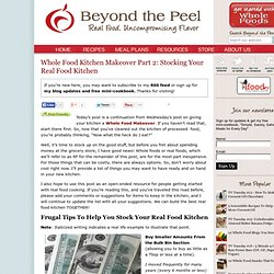 Whole Food Kitchen Makeover Part 2: Stocking Your Real Food Kitchen