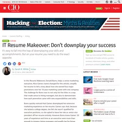 IT Resume Makeover: Don't downplay your success