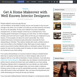 Get A Home Makeover with Well Known Interior Designers