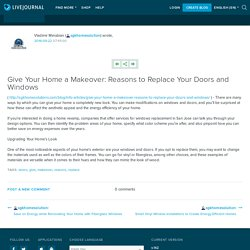 Give Your Home a Makeover: Reasons to Replace Your Doors and Windows: sgkhomesolution
