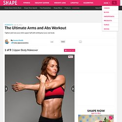 Upper-Body Makeover - The Ultimate Arms and Abs Workout