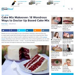 Cake Mix Makeover: 18 Wondrous Ways to Doctor Up Boxed Cake Mix