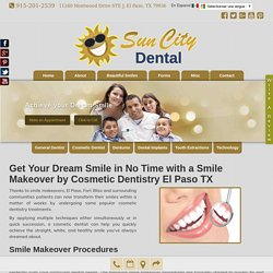 Smile Makeovers by Cosmetic Dentistry in El Paso Texas