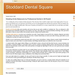 Wedding Smile Makeovers by Professional Dentist in Stoddard Dental Square Mt Roskill