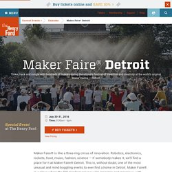 Maker Faire® Detroit - Events - The Henry Ford