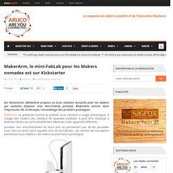 MakerArm, le FabLab portable pour les Makers nomades est sur Kickstarter