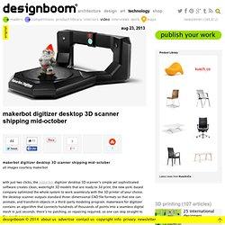 makerbot digitizer desktop 3D scanner shipping mid-october